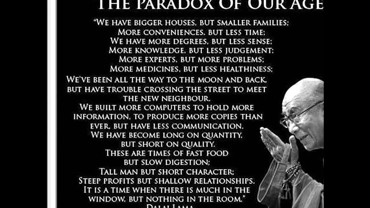 The Paradox Of Our Age Dalai Lama Youtube