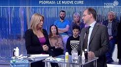 Il mio medico - Psoriasi: le nuove cure