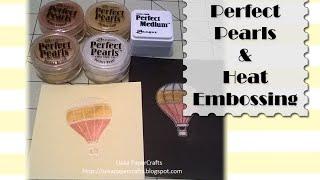 Cómo usar los Perfect Pearls y el embozado caliente | Parte 2 | Luisa PaperCrafts