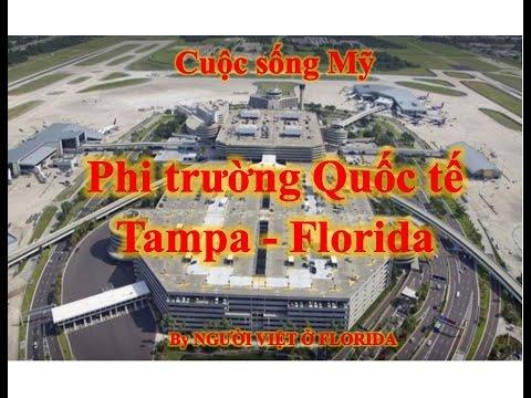 Vlog CUỘC SỐNG MỸ - Số 23 - Phi trường Quốc tế Tampa FLa
