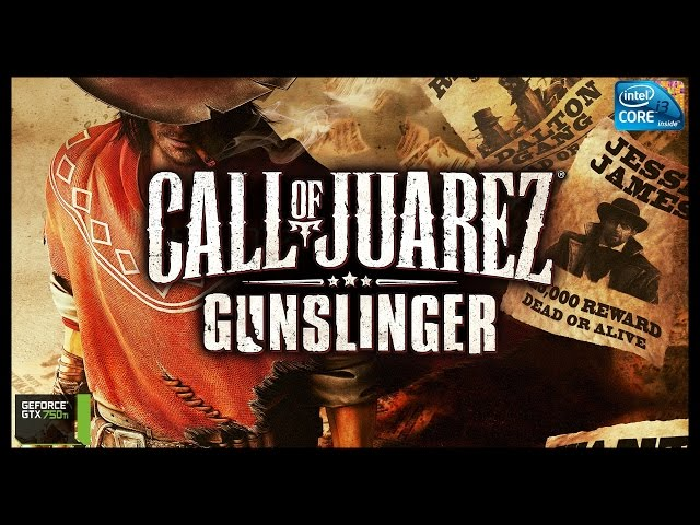Call of Juarez Gunslinger - i3 3250 + gtx 750ti