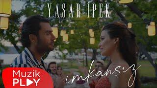 Yaşar İpek - İmkansız (Official Video)