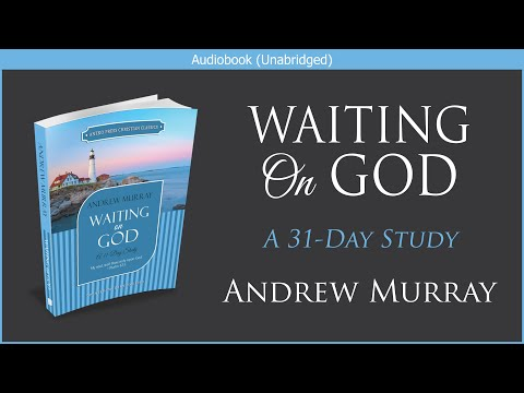 Waiting On God | Andrew Murray | Free Christian Audiobook