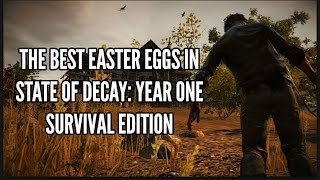 The Best Easter Eggs In State of Decay: Year One Survival Edition