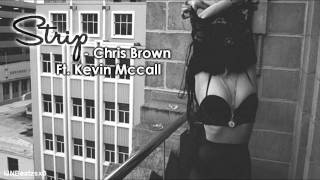 Chris Brown - Strip (Ft. Kevin Mccall )