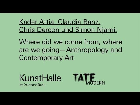 Where did we come from, where are we going — Anthropology and Contemporary Art