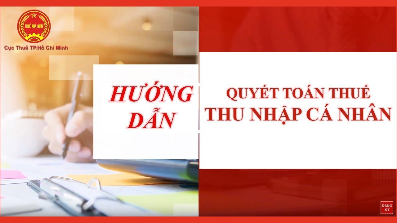 [Cục thuế TP.HCM] Hướng dẫn các bước thực hiện Quyết toán TNCN năm 2019