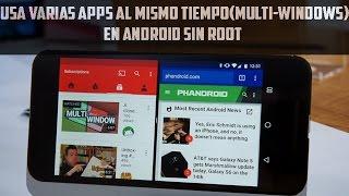 Multiventana y Multitarea en androidVarias apps al mismo tiemposin root