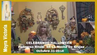 PODEROSO RITUAL- En La Noche De  BRUJAS- HALLOWEEN-10-31-2018- Moyra Victoria Clarividente