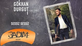 Gökhan Durgut - Sessiz Sessiz (Official Audio Video)
