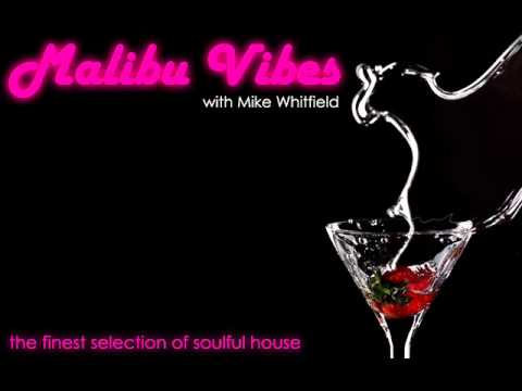 Soulful vocal house mix malibu vibes dj mike whitfield for Soulful vocal house