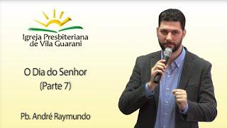 (EBD) O Dia do Senhor (Parte 7) - O Dia Mudado, a Obrigação Não Mudada | Pb. André Raymundo
