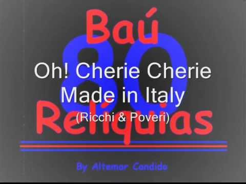 Oh! Cherie Cherie - Made in Italy (Ricchi & Poveri) The 80's Songs