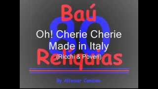 Oh! Cherie Cherie - Made in Italy (Ricchi & Poveri) The 80