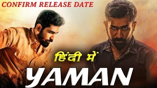 Yaman (2019) New Upcoming South Hindi Dubbed Movie | Confirm Release Date