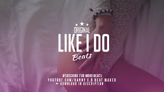 """Like I Do"" - R&B Beat Rap/Trap Instrumental (Prod: Danny E.B)"