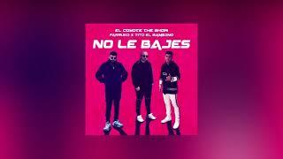 No Le Bajes - El Coyote, Farruko, Tito el Bambino (Audio Oficial).mp3