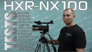 SONY HXR-NX100 TESTS