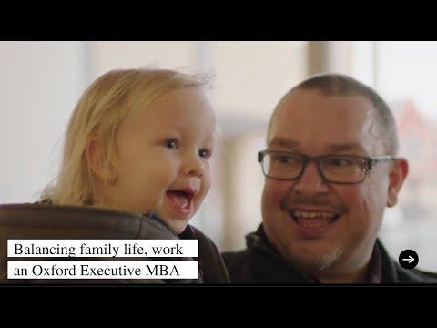 Balancing family life, work, and Oxford Executive  MBA study