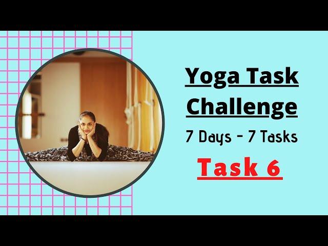 Yoga Task Challenge | Task 6 | 7 Days - 7 Tasks | Dr. Akhila Vinod