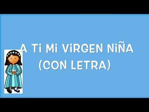 A TI MI VIRGEN NIÑA (CON LETRA)