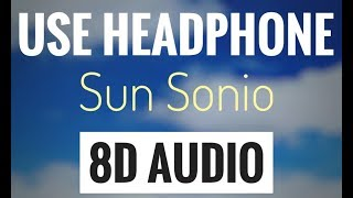 Sun Sonio Sun Dildar (8D AUDIO SONG) | USE HEADPHONE