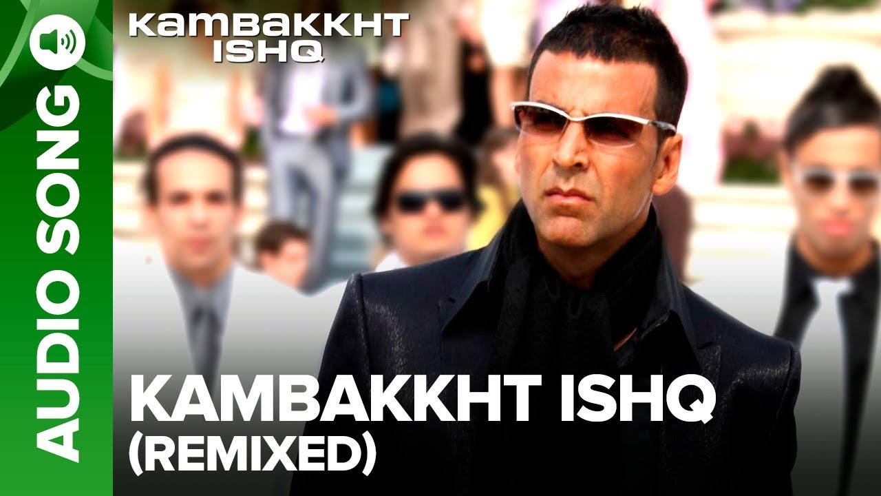 Kambakkht Ishq Remix (Title Track) | Full Audio Song | Akshay Kumar, Kareena Kapoor