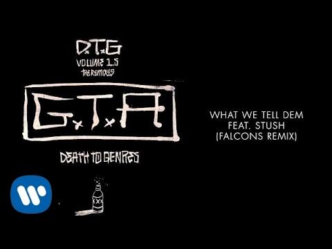 GTA & Wiwek - What We Tell Dem Feat. Stush (Falcons Remix)