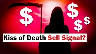 The Kiss of Death SELL Signal for the Markets