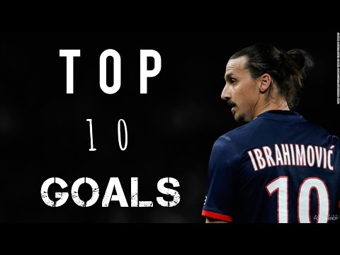 Zlatan Ibrahimovic  ● Top 10 Goals ● My House