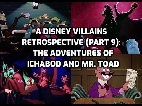 Download A Disney Villains Retrospective Part 9: The Adventures of Ichabod and Mr. Toad