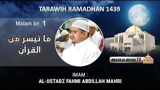 Download Video Shalat Tarawih Malam Ke 1, 1439 H | Ustadz Fahmi Abdilah Mahri MP3 3GP MP4