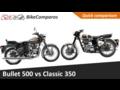 Bullet 500 vs Classic 350 Comparison Review