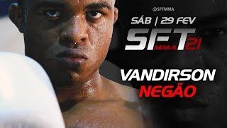 """VANDIRSON ALVES """"NEGÃO"""" SFT 21"""