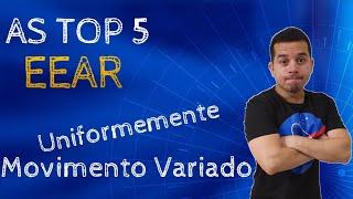 AS TOP 5 EEAR - MOVIMENTO UNIFORMEMENTE VARIADO