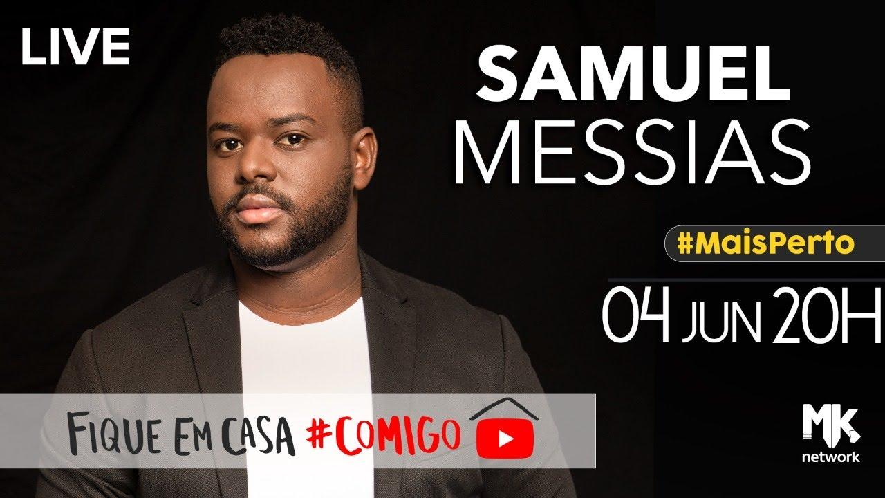 Samuel Messias - #Live #FiqueEmCasa Louve #Comigo #MaisPerto #MKNetwork