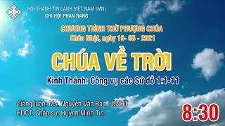 HTTL PHAN RANG - Chương Trình Thờ Phượng Chúa - 16/05/2021