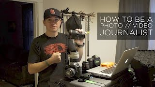 How to be a Photo/Video Journalist