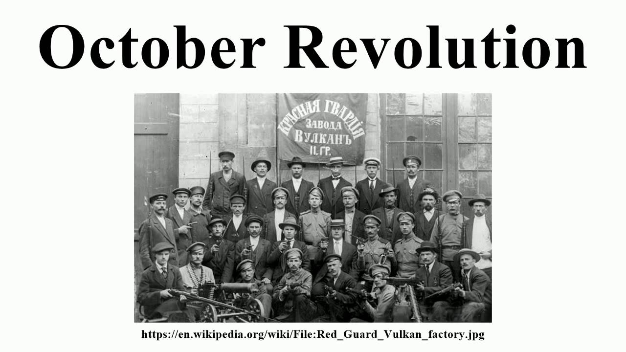 notes for october revolution The october revolution of 1917 gripped russia and shook it down to its core in this essay i will clearly analyze the opposing viewpoints in the bolshevik and menschevik struggles for power this paper will give a vivid picture of russia before 1917 and the failings of the czar nicholas ii.