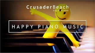 Happy Piano Music, Upbeat Piano Instrumental Background Music, Top 10 Happy Songs Make You Smile