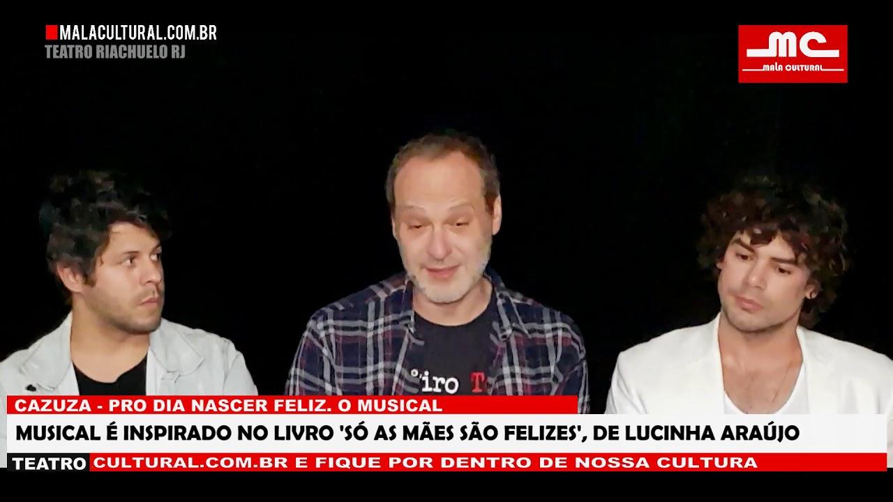 CAZUZA - PRO DIA NASCER FELIZ  O MUSICAL + ENTREVISTA COM  OSMAR SILVEIRA + ELENCO E DIRETOR