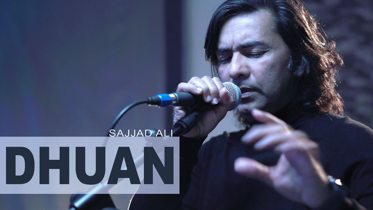 SAJJAD ALI | DHUAN - Unheard Lyrics - 2021