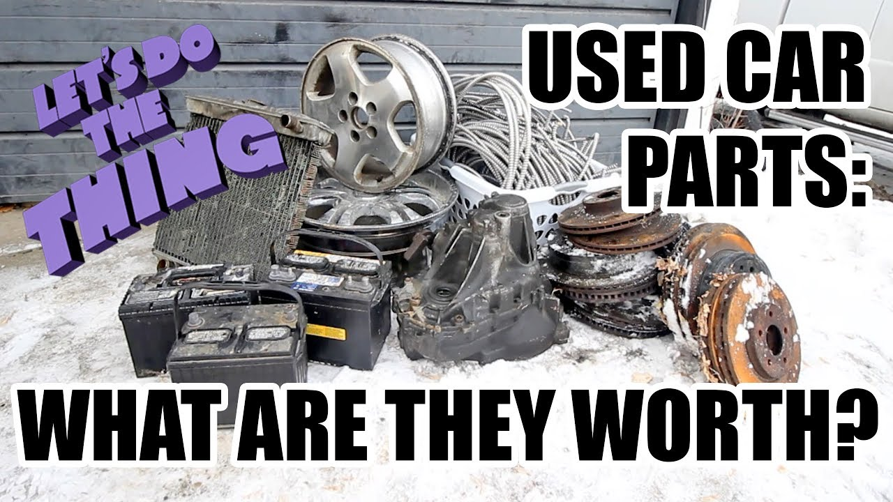 Scrapping Used Car Parts - What Are They Worth In Scrap? Parts From ...