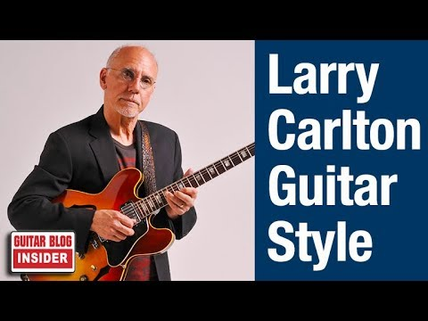 The Guitar Style of Larry Carlton