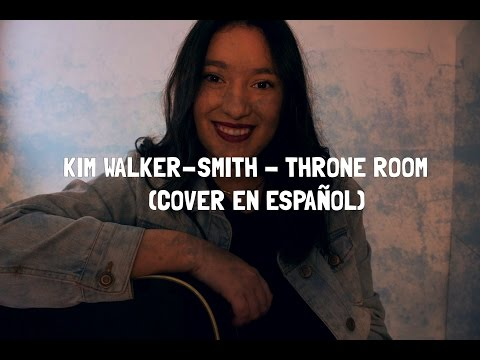 KIM WALKER-SMITH - THRONE ROOM || COVER en ESPAÑOL