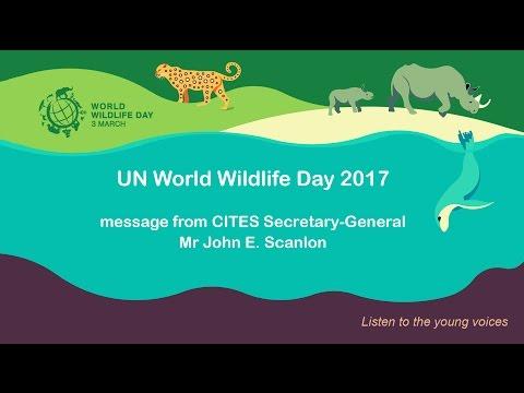 Message from CITES Secretary-General John E. Scanlon for UN World Wildlife Day 2017