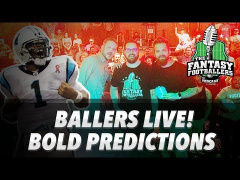 Fantasy Football 2017 - Bold Predictions + Fantasy Stories from Ballers LIVE! - Ep. #429