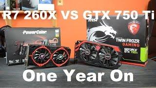 R7 260x Vs GTX 750 Ti 1 Year On