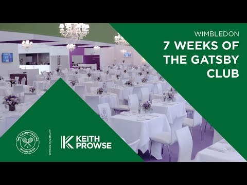7 weeks of The Gatsby Club at The Championships, Wimbledon