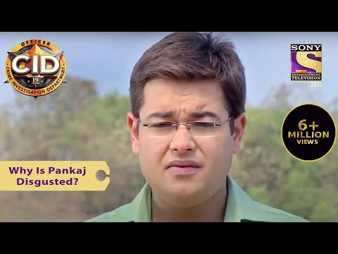Your Favorite Character | Why Is Pankaj Disgusted? | CID (सीआईडी) | Full Episode